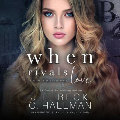 When Rivals Love by J. L. Beck audiobook