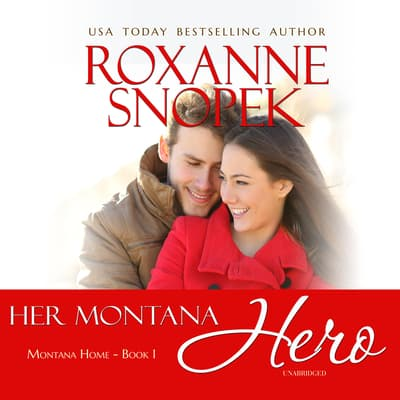 Her Montana Hero by Roxanne Snopek audiobook
