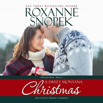 A Sweet Montana Christmas by Roxanne Snopek audiobook