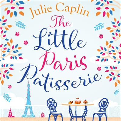 The Little Paris Patisserie by Julie Caplin audiobook