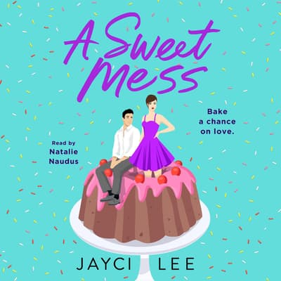 A Sweet Mess by Jayci Lee audiobook