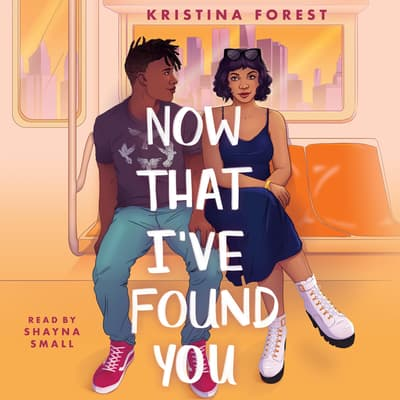 Now That I've Found You by Kristina Forest audiobook