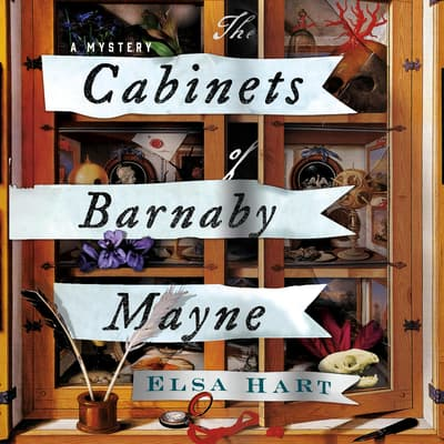 The Cabinets of Barnaby Mayne by Elsa Hart audiobook