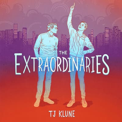 The Extraordinaries by TJ Klune audiobook