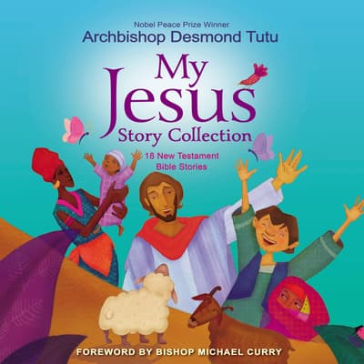My Jesus Story Collection by Archbishop Desmond Tutu audiobook