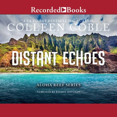 Distant Echoes by Colleen Coble audiobook
