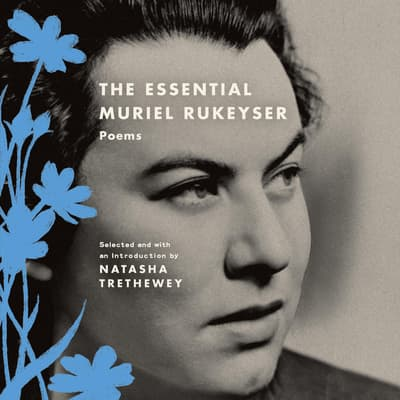 The Essential Muriel Rukeyser by Muriel Rukeyser audiobook