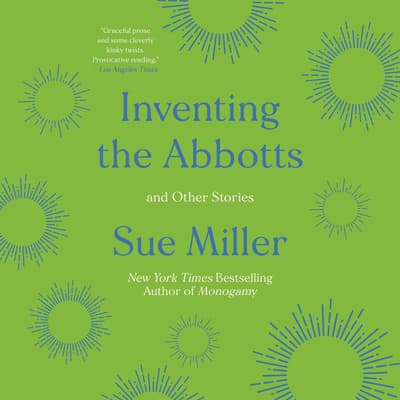 Inventing the Abbotts by Sue Miller audiobook