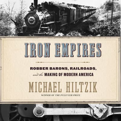 Iron Empires by Michael Hiltzik audiobook