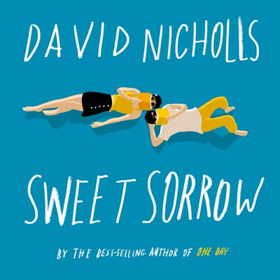 Sweet Sorrow by David Nicholls audiobook
