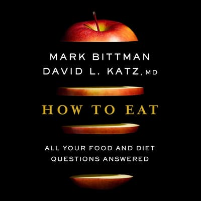 How to Eat by David Katz audiobook