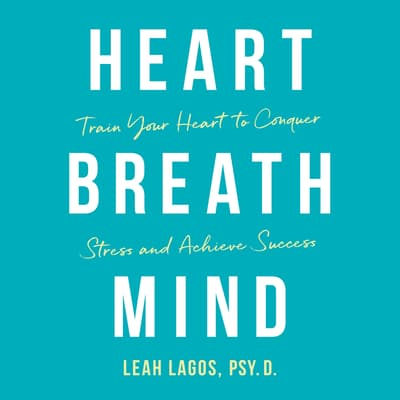 Heart Breath Mind by Leah Lagos audiobook