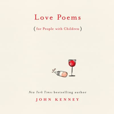 Love Poems for People with Children by John Kenney audiobook