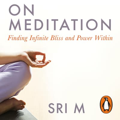 On Meditation by Sri M audiobook