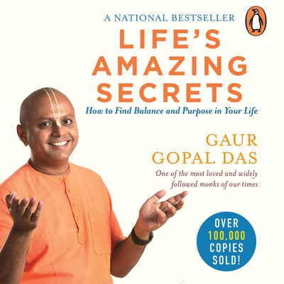 Life's Amazing Secrets by Gaur Gopal Das audiobook