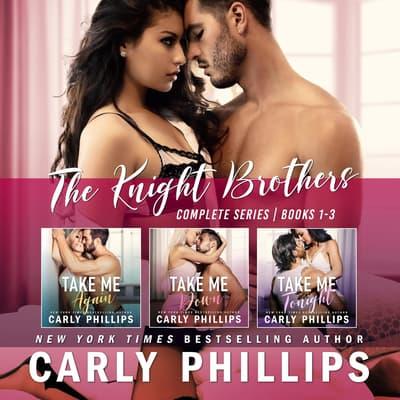 The Knight Brothers Series  by Carly Phillips audiobook