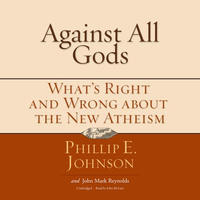 Against All Gods by Phillip E. Johnson audiobook