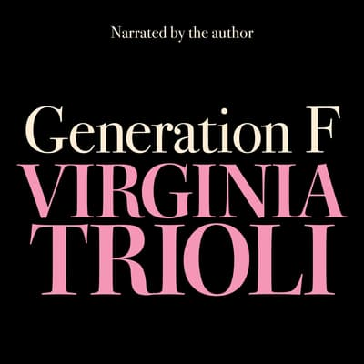 Generation F by Virginia Trioli audiobook