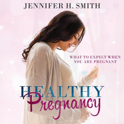 Healthy Pregnancy by Jennifer Smith audiobook
