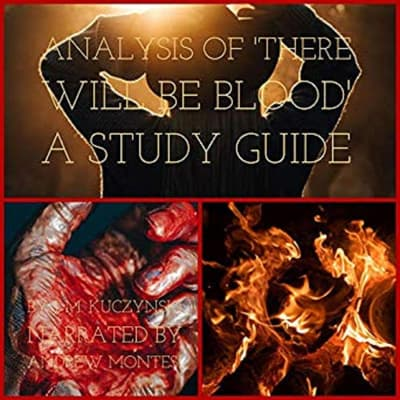 Analysis of: There Will Be Blood: A Study Guide by J.-M. Kuczynski audiobook