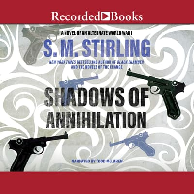 Shadows of Annihilation by S. M. Stirling audiobook