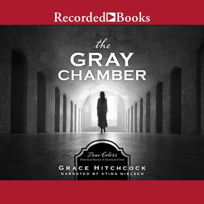The Gray Chamber by Grace Hitchcock audiobook