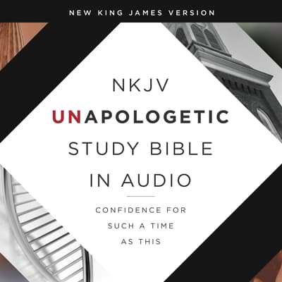 Unapologetic Study Audio Bible - New King James Version, NKJV: New Testament by Thomas Nelson audiobook