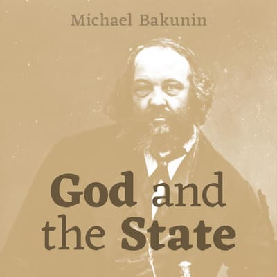 God and the State by Mikhail Bakunin audiobook
