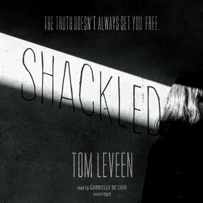 Shackled by Tom Leveen audiobook