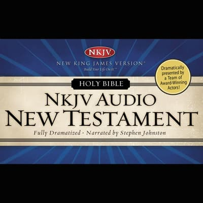 Dramatized Audio Bible - New King James Version, NKJV: New Testament by Thomas Nelson audiobook