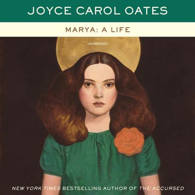 Marya: A Life by Joyce Carol Oates audiobook