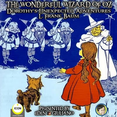 The Wonderful Wizard Of Oz - Dorothy's Unexpected Adventures by L. Frank Baum audiobook