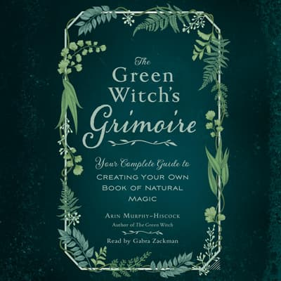 The Green Witch's Grimoire by Arin Murphy-Hiscock audiobook