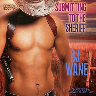 Submitting to the Sheriff  by BJ Wane audiobook