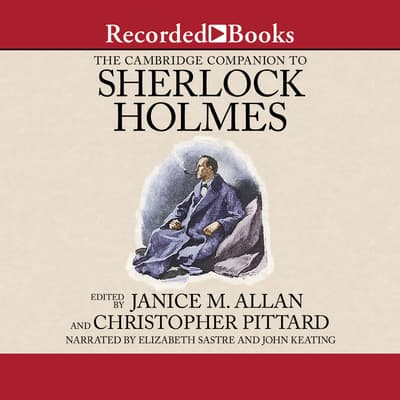 The Cambridge Companion to Sherlock Holmes by Janice M. Allan audiobook