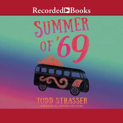 The Summer of '69 by Todd Strasser audiobook