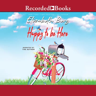 Happy to Be Here by Elizabeth Berg audiobook