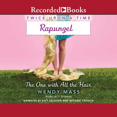 Rapunzel, the One with All the Hair by Wendy Mass audiobook