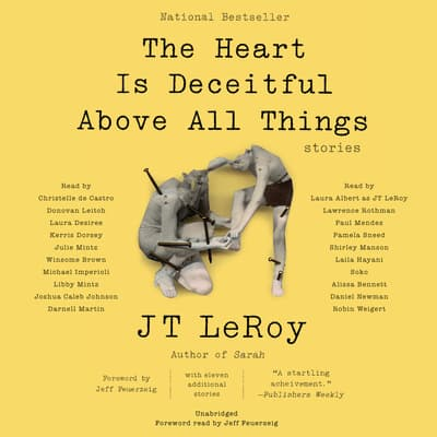 The Heart Is Deceitful Above All Things by JT LeRoy audiobook