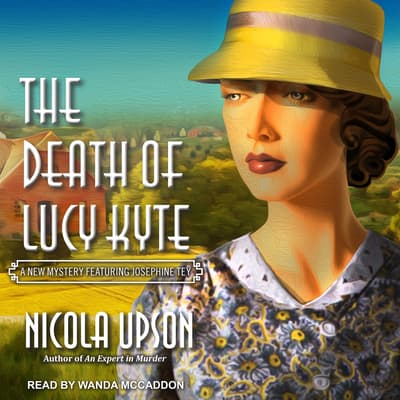 Death of Lucy Kyte by Nicola Upson audiobook