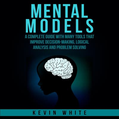 Mental Models by Kevin White audiobook