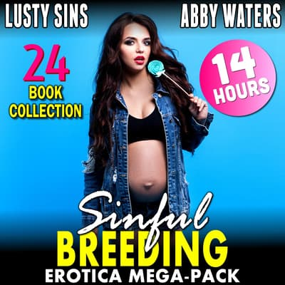 Sinful Breeding Erotica Mega-Pack : 24 Book Collection by Lusty Sins audiobook