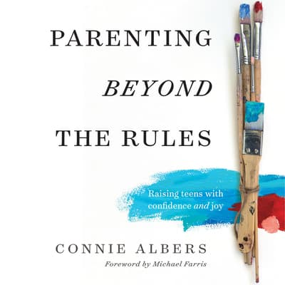 Parenting Beyond the Rules by Connie Albers audiobook