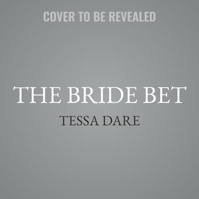 The Bride Bet by Tessa Dare audiobook