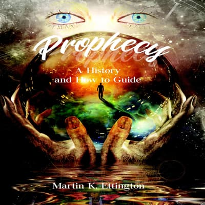 Prophecy: A History and How to Guide by Martin K. Ettington audiobook