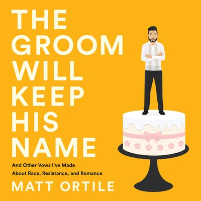 The Groom Will Keep His Name by Matt Ortile audiobook