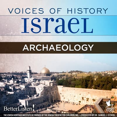 Voices of History Israel: Archaeology by Yigael Yadin audiobook