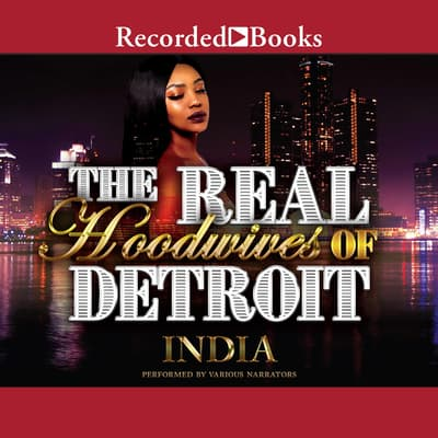The Real Hoodwives of Detroit by India  audiobook