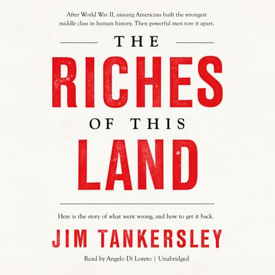 The Riches of This Land by Jim Tankersley audiobook