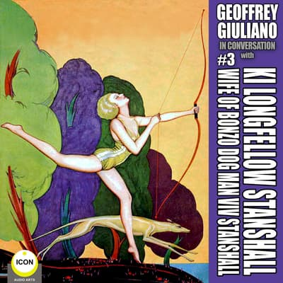 Geoffrey Giuliano In Conversation with Ki Longfellow Stanshall Wife Of Bonzo Dog Man Viv Stanshall #3 by Geoffrey Giuliano audiobook